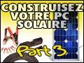 Construction d'un PC solaire – partie 3