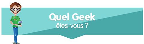 Infographie : êtes vous un geek ? Testez votre niveau de geekitude !
