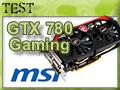 CowCotland teste la carte MSI GTX 780 Gaming, le NZXT H630 et l'alim LDLC QS-550+
