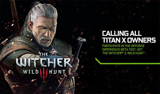 NVIDIA offre The Witcher 3 aux possesseurs de GeForce GTX Titan X