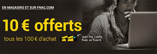Bon Plan : la FNAC offre 10€ tous les 100€ d'achats