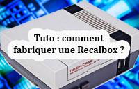 Tuto Recalbox : comment fabriquer une console de jeux rétrogaming ?