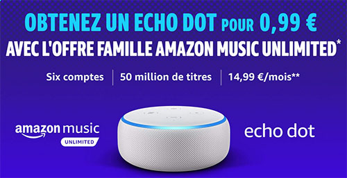 Bon Plan : l'enceinte Amazon Echo Dot 3 à 0,99€ en souscrivant à Amazon Music Unlimited Famille (maj)