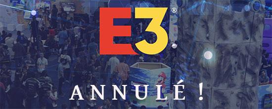 Coronavirus : le salon E3 est aussi annulé !